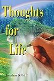 Thoughts for Life, Jonathan O'Neil, 0595099513
