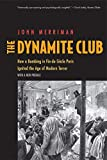 The Dynamite Club: How a Bombing in Fin-de-Siècle