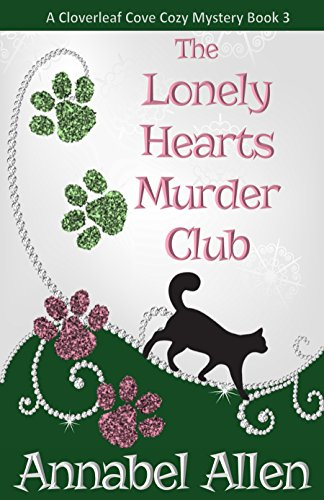 The Lonely Hearts Murder Club (The Cloverleaf Cove Cozy Mystery Book 3) by [Allen, Annabel]