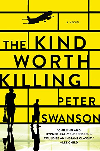 The Kind Worth Killing: A Novel