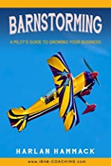 Barnstorming: A Pilot's Guide to Growing Your Business (Volume 2) Paperback