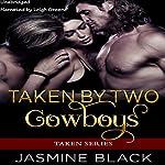 Taken by Two Cowboys | Jasmine Black