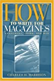 HARRISON: HOW WRITE FOR MAGAZINES_p1