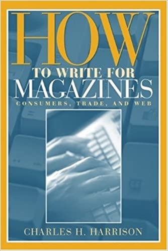How to write for magazines consumers trade and web charles h how to write for magazines consumers trade and web 1st edition fandeluxe Gallery