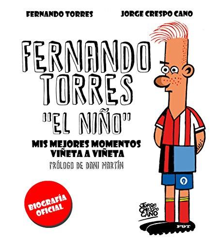 Descargar Libro Fernando Torres. äel Niñoå: Los Mejores Momentos De äel Niñoå Viñeta A Viñeta Jorge Crespo