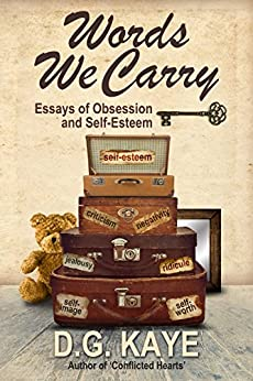 Words We Carry: Essays of Obsession and Self-Esteem by [Kaye, D.G.]