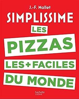 Simplissime : les pizzas les plus faciles du monde, Mallet, Jean-François