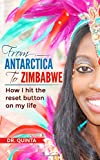 From Antarctica to Zimbabwe: How I hit the reset button on my life