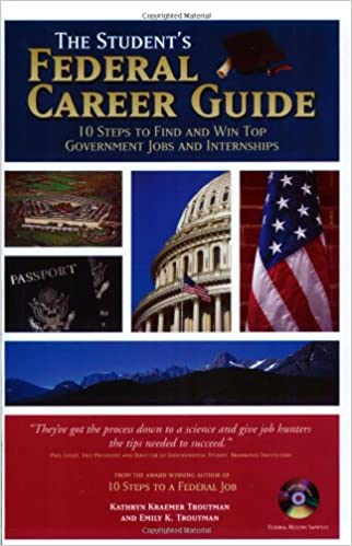 eBook en línea The Student's Federal Career Guide: 10 Steps to Find and Win Top Government Jobs and Internships(Book+CD) by Kathryn K. Troutman,David Raikow (Spanish Edition) PDF PDB 0964702568
