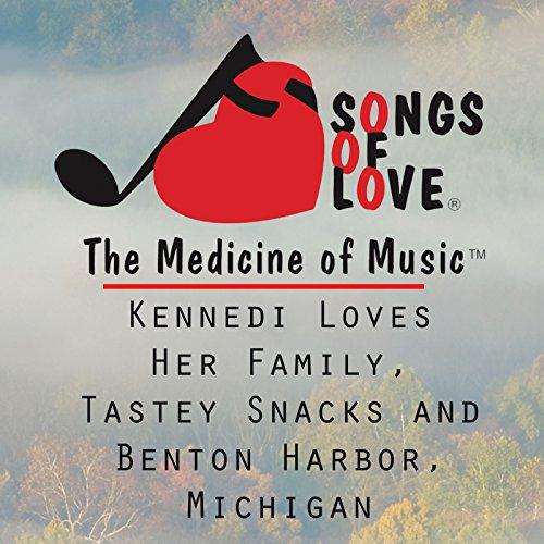 (Kennedi Loves Her Family, Tastey Snacks and Benton Harbor, Michigan )