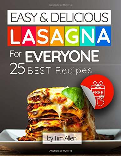 Easy and delicious lasagna for everyone. 25 best recipes.Full color pdf epub