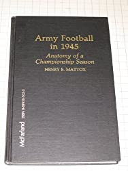 Army Football in 1945: Anatomy of a Championship Season