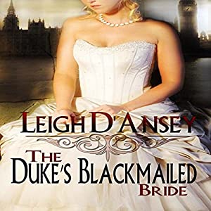 The Duke's Blackmailed Bride Hörbuch