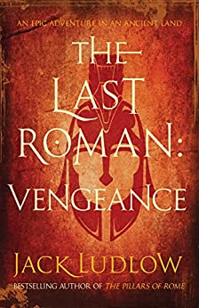 The Last Roman: Vengeance: 1 by [Ludlow, Jack]