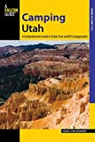 Camping Utah: A Comprehensive Guide to Public Tent and RV Campgrounds (State Camping Series)