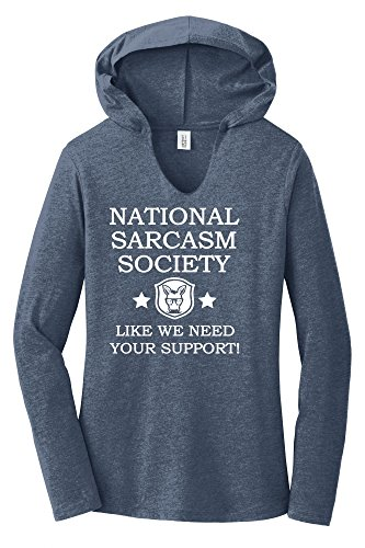 Comical Shirt Ladies National Sarcasm Society, Like We Need Your Navy Frost 2XL