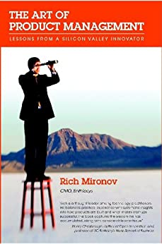 The Art of Product Management: Lessons from a Silicon Valley Innovator by [Mironov, Rich]