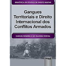 Gangues Territoriais e Direito Internacional dos Conflitos Armados. Biblioteca de Estudos de Direito Militar