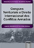 capa de Gangues Territoriais e Direito Internacional dos Conflitos Armados. Biblioteca de Estudos de Direito Militar