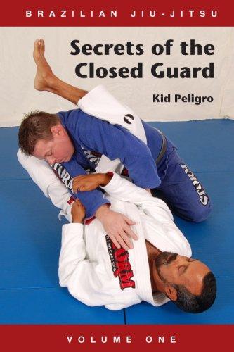 Brazilian Jiu-Jitsu Secrets of the Closed Guard (Volume Book 1)