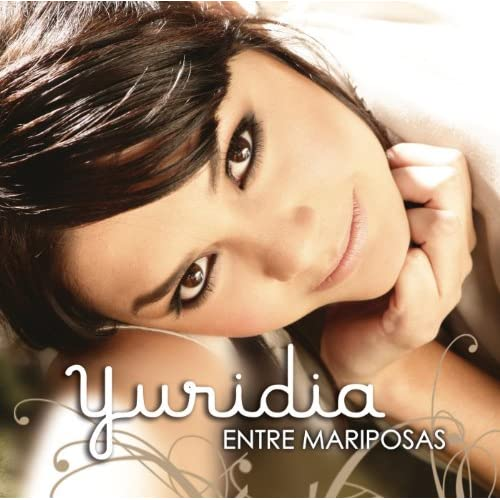 ahora entendi yuridia from the album entre mariposas july 14 2008 be