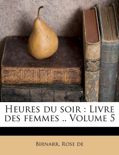 Download Heures du soir: Livre des femmes .. Volume 5 (French Edition) pdf epub