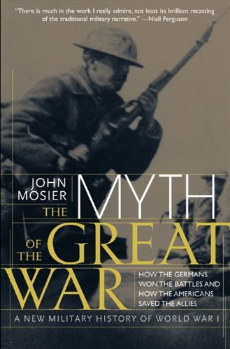 (The Myth of the Great War: A New Military History Of World War 1 )