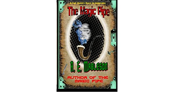 The Magic Pipe: A Dark Wizards Quest for Immortality: Amazon.es ...