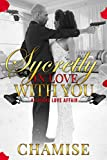 Sycretly in love with you: A lethal love affair