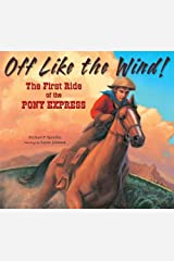 Off Like the Wind!: The First Ride of the Pony Express Hardcover