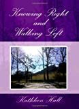 Knowing Right, and Walking Left, Kathleen Hallinan, 1412028604