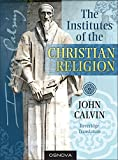 Calvin: The Institutes of the Christian Religion