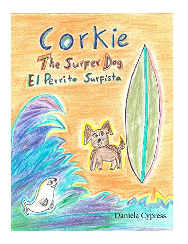 Corkie the Surfer Dog / Corkie el Perrito Surfista (English Edition)