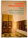 Water Chemistry for Advanced Hobbyist, Guido Huckstedt, 0876661665