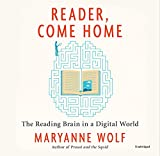 #9: Reader, Come Home: The Reading Brain in a Digital World