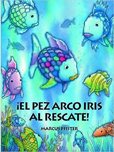 Book El Pez Arco Iris al Rescate! (Rbf)