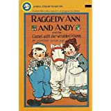 Raggedy Ann & Andy and the Camel with Wrinkled Knees ~ Melissa Eisler