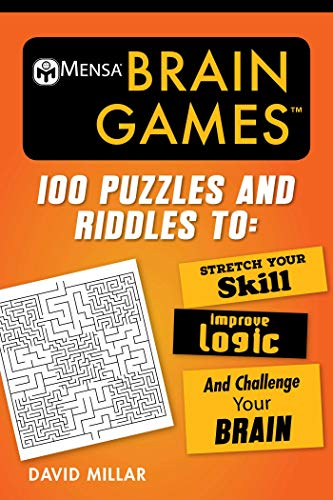 Brilliant Brain Games - Mensa® Brain Games: 100 Puzzles and Riddles to Stretch Your Skill, Improve Logic, and Challenge Your Brain (Mensa's Brilliant Brain Workouts)