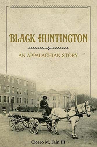 Black Huntington: An Appalachian Story