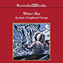 Water Sky Audiobook by Jean Craighead George Narrated by Kerin McCue