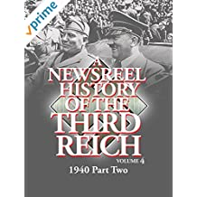Newsreel History Of The Third Reich - 1940 Part Two