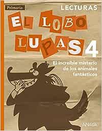 Lecturas, El Lobo Lupas 4: El increíble Misterio de los