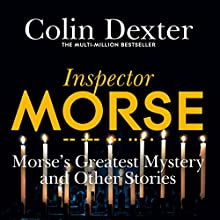 Morse's Greatest Mystery and Other Stories Audiobook by Colin Dexter Narrated by Samuel West