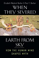 When They Severed Earth from Sky: How the Human Mind Shapes Myth Paperback