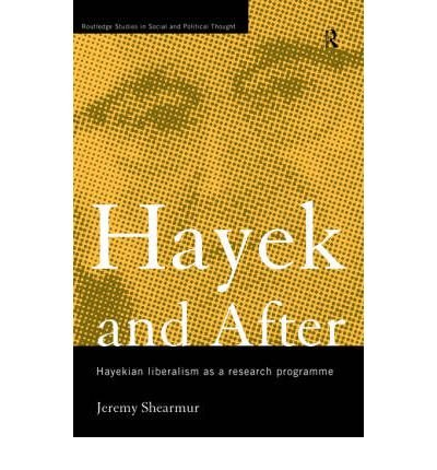 Download Hayek and After: Hayekian Liberalism as a Research Programme (Routledge Studies in Social and Political Thought) (Paperback) - Common ebook