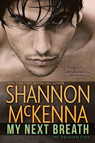 Their passionate encounter unleashes scorching desire that neither can control—leaving them vulnerable…My Next Breath (The Obsidian Files Book 2) by Shannon McKenna