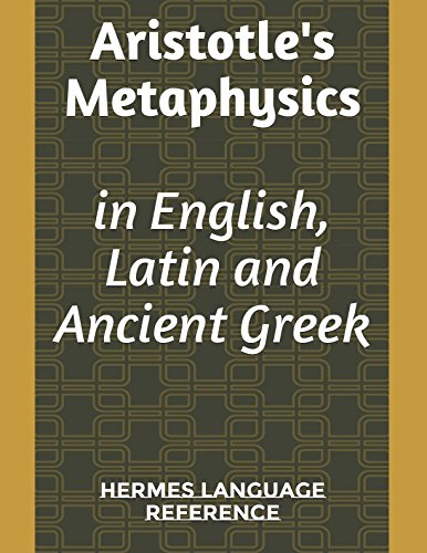 Aristotle's Metaphysics in English, Latin and Ancient Greek: trilingual edition (Hermes Ancient texts)
