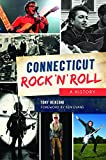 img - for Connecticut Rock 'n' Roll: A History book / textbook / text book