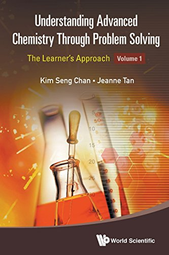 Understanding Advanced Chemistry Through Problem (Problems In Chemistry)