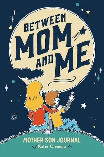 Read Online Between Mom and Me: Mother Son Journal pdf epub